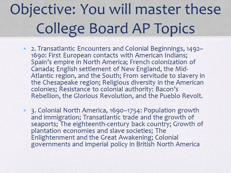 Objective: You will master these College Board AP Topics