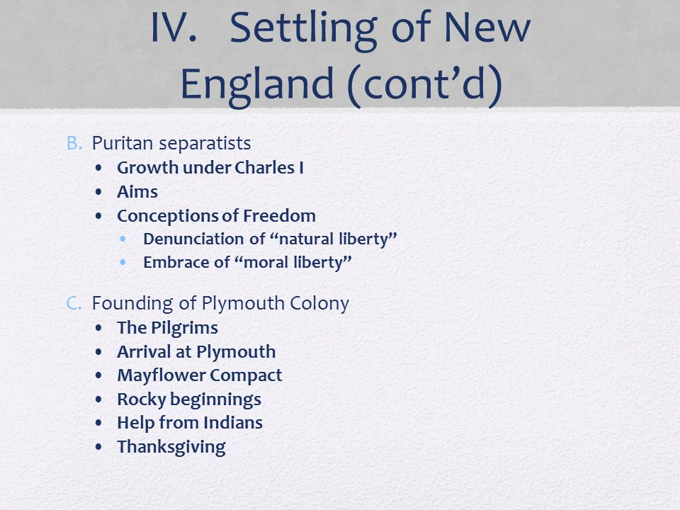 IV. Settling of New England (cont'd)
