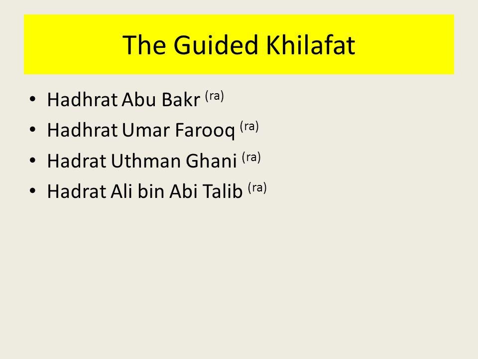 The Guided Khilafat Hadhrat Abu Bakr (ra) Hadhrat Umar Farooq (ra)