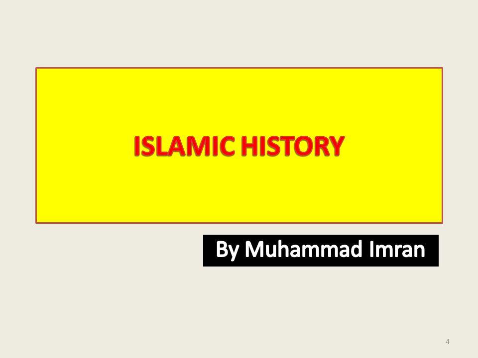 ISLAMIC HISTORY By Muhammad Imran