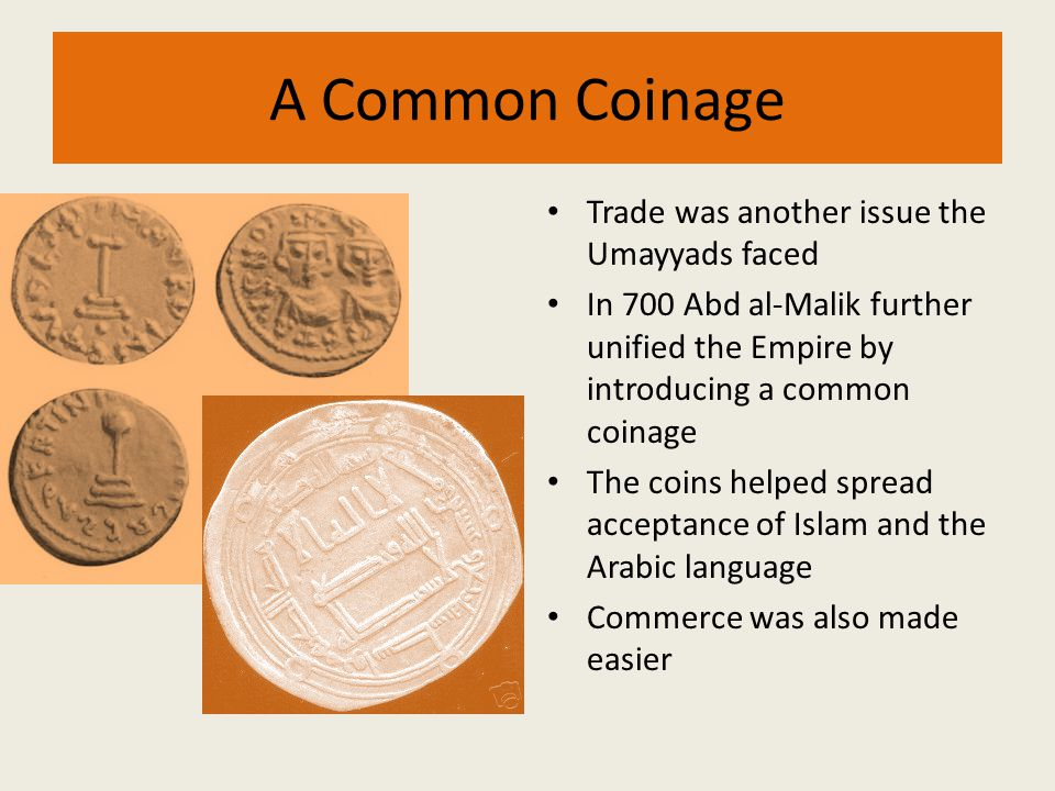 A Common Coinage Trade was another issue the Umayyads faced