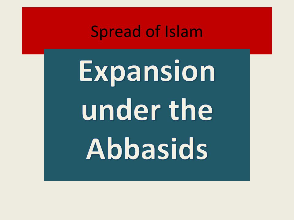 Expansion under the Abbasids