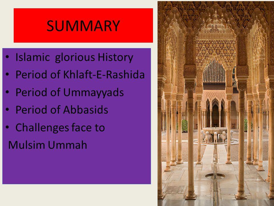 SUMMARY Islamic glorious History Period of Khlaft-E-Rashida