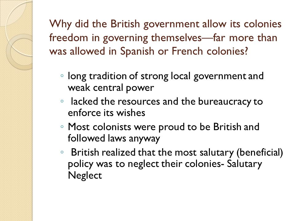 Why did the British government allow its colonies freedom in governing themselves—far more than was allowed in Spanish or French colonies