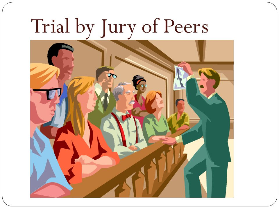 Trial by Jury of Peers