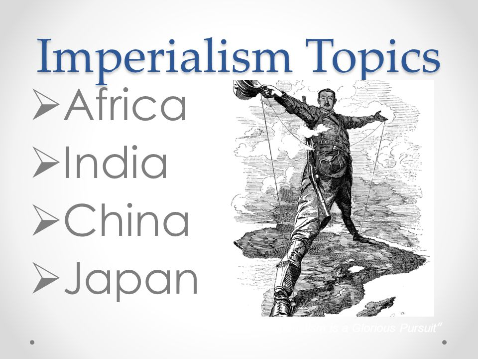 Imperialism Topics Africa India China Japan