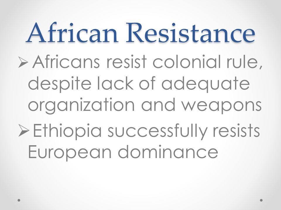 African Resistance Ethiopia successfully resists European dominance
