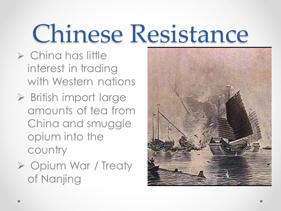 Chinese Resistance China has little interest in trading with Western nations.