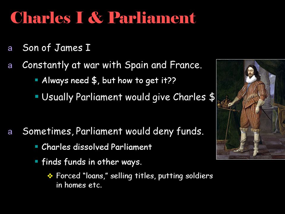 Charles I & Parliament Son of James I