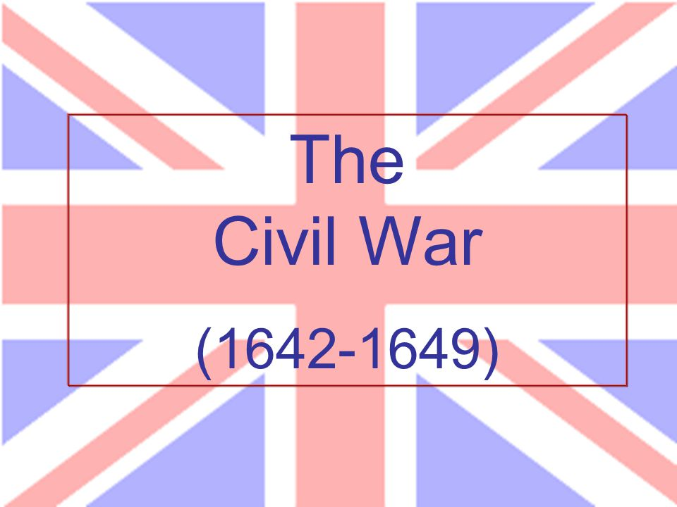 The Civil War (1642-1649)