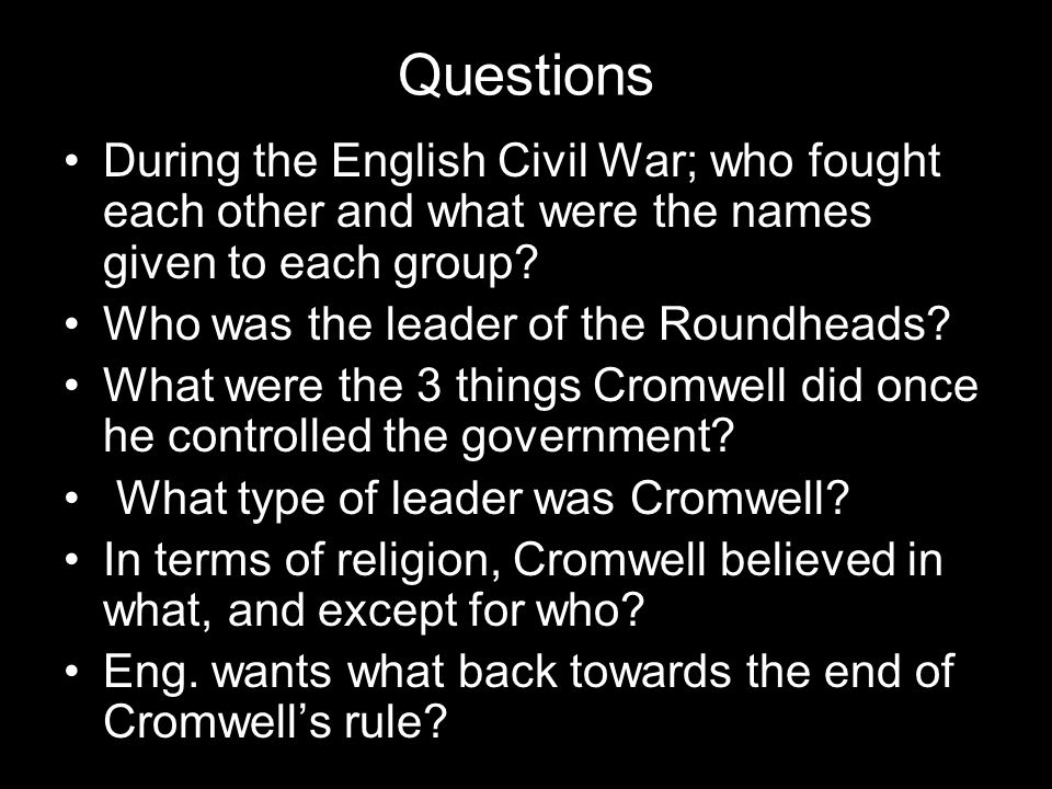 Questions During the English Civil War; who fought each other and what were the names given to each group