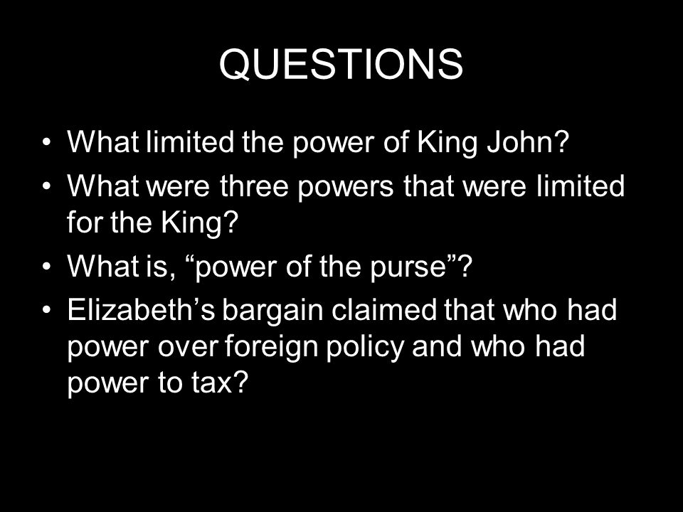 QUESTIONS What limited the power of King John