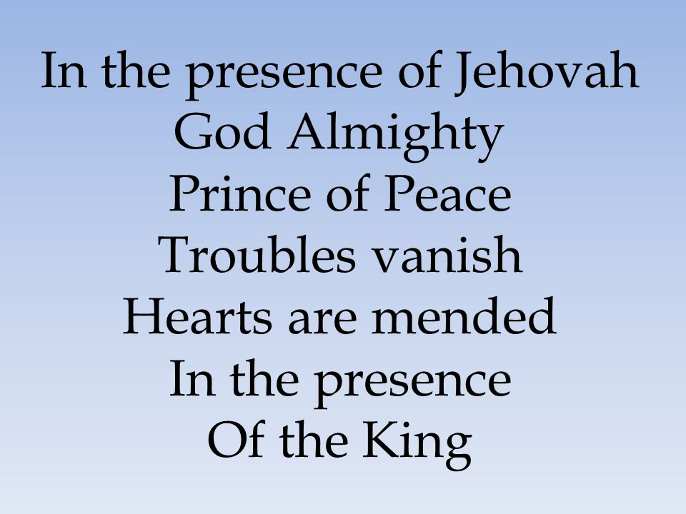 In the presence of Jehovah