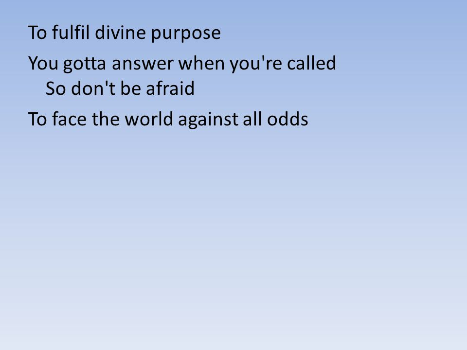 To fulfil divine purpose