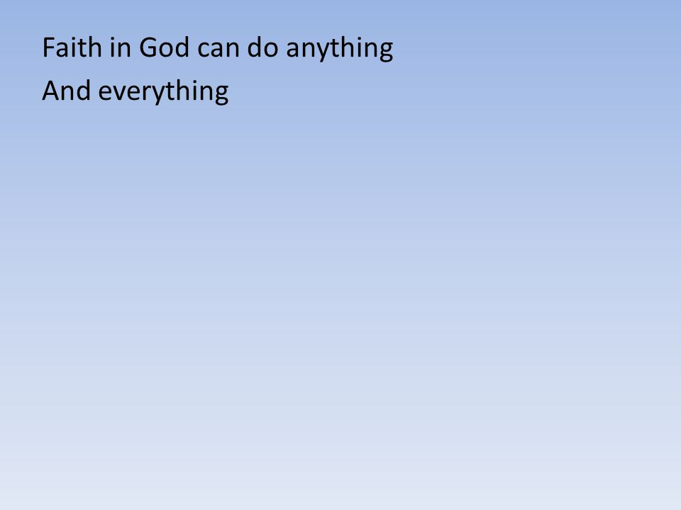 Faith in God can do anything