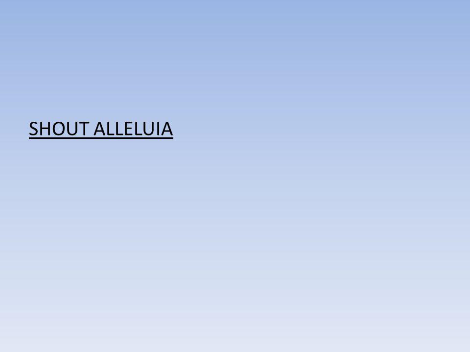 SHOUT ALLELUIA