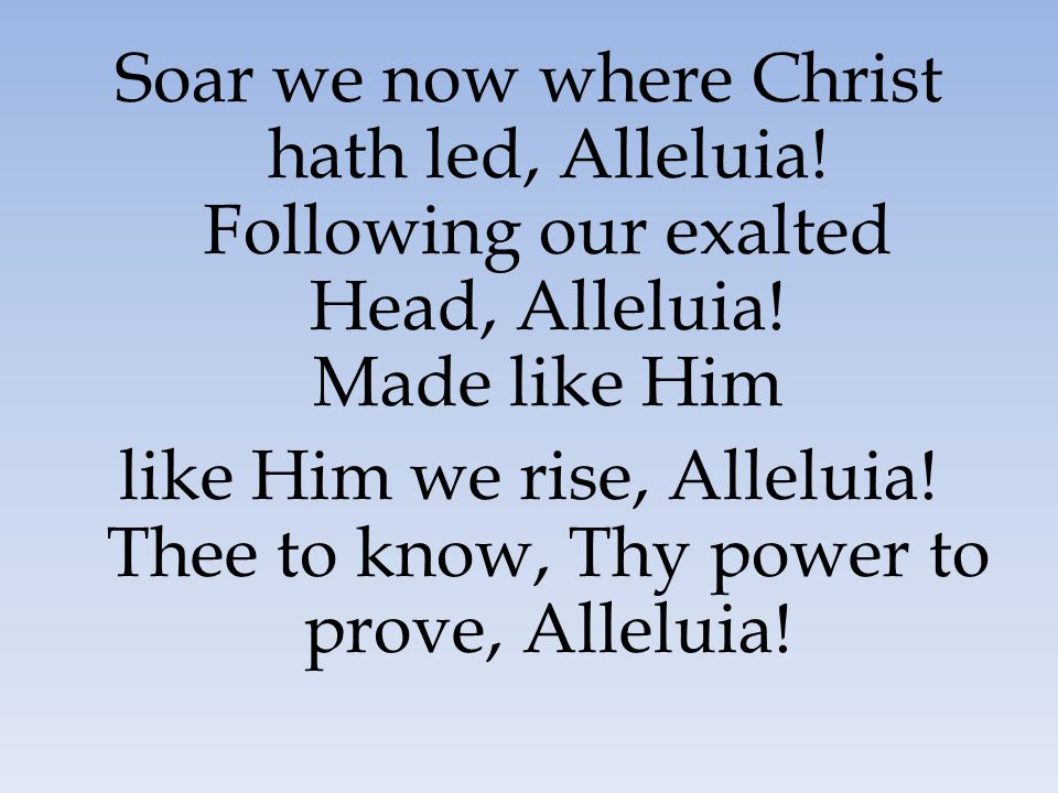 Soar we now where Christ hath led, Alleluia