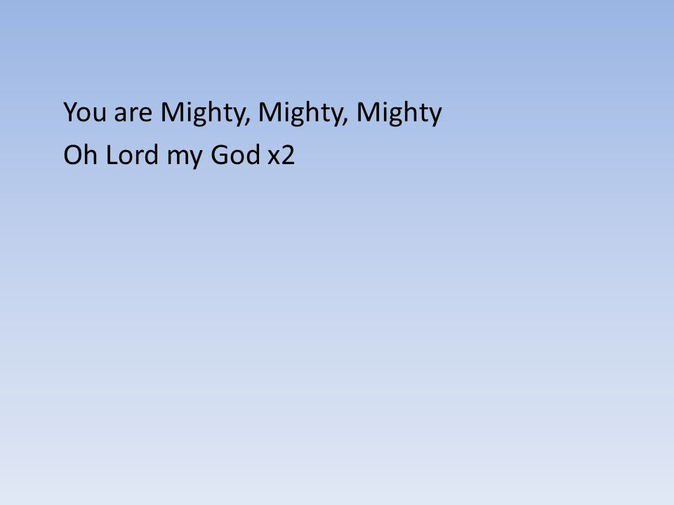 You are Mighty, Mighty, Mighty