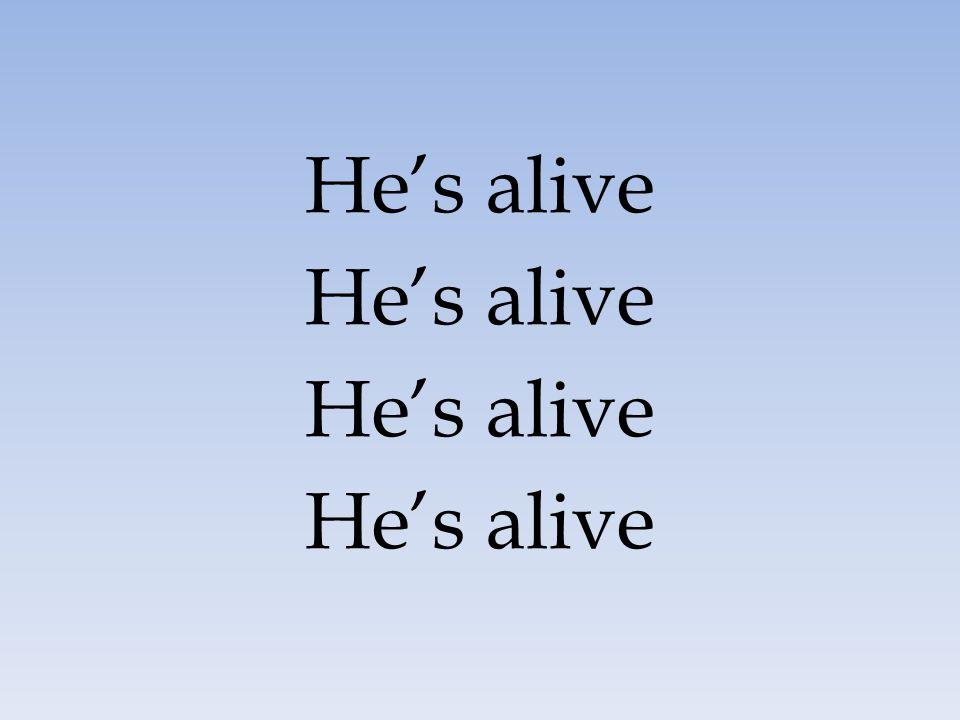 He's alive 53