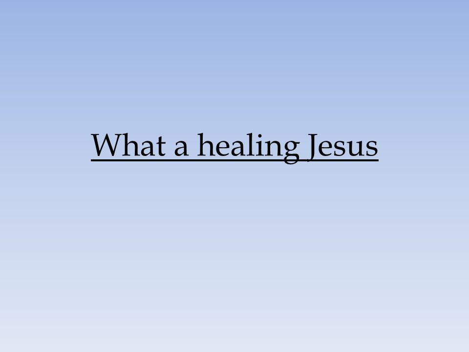What a healing Jesus 58