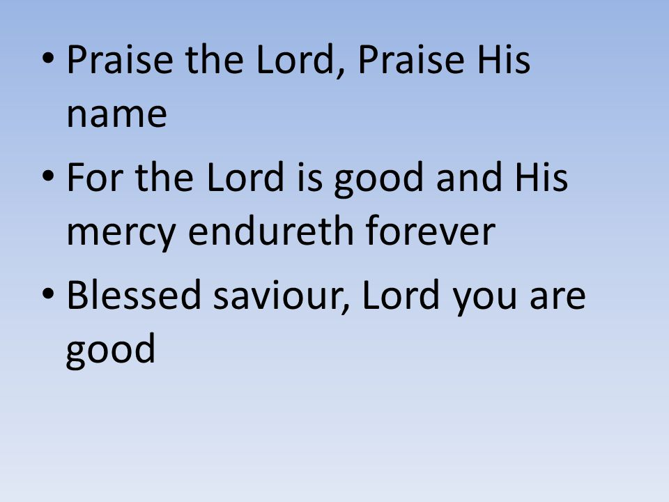 Praise the Lord, Praise His name