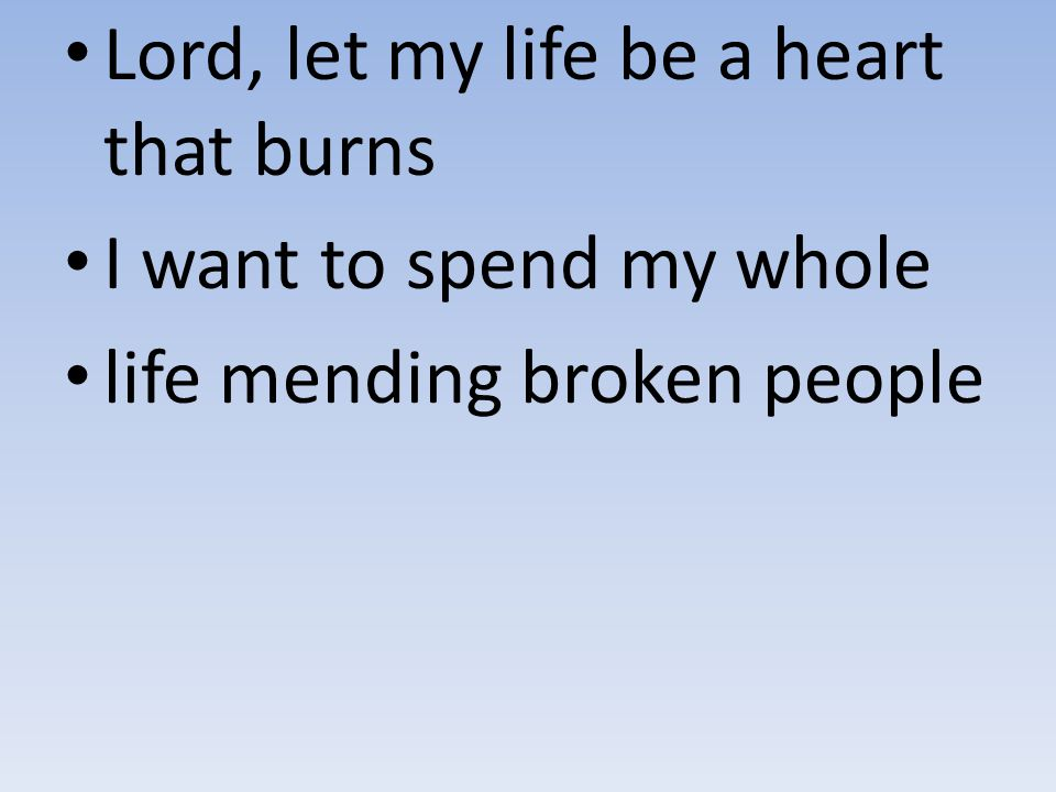 Lord, let my life be a heart that burns