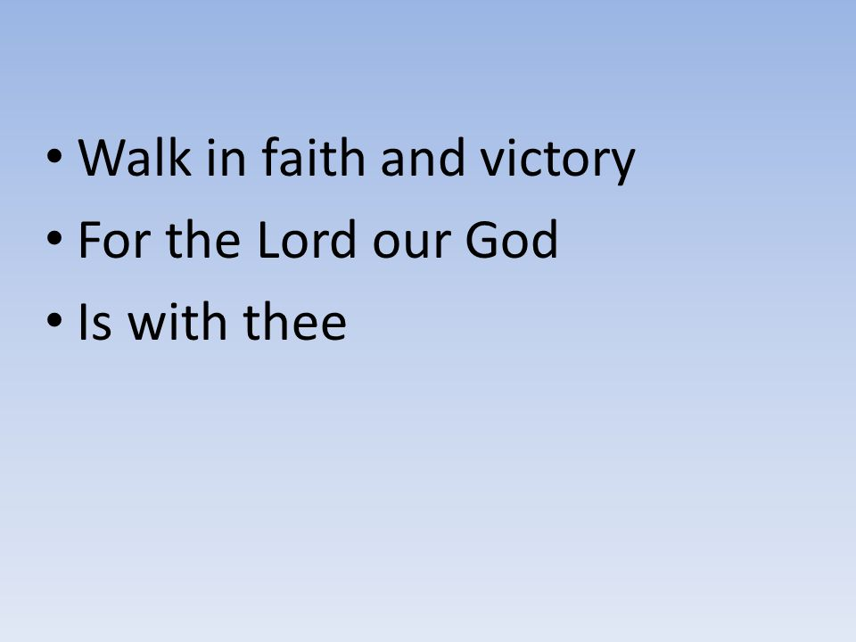 Walk in faith and victory