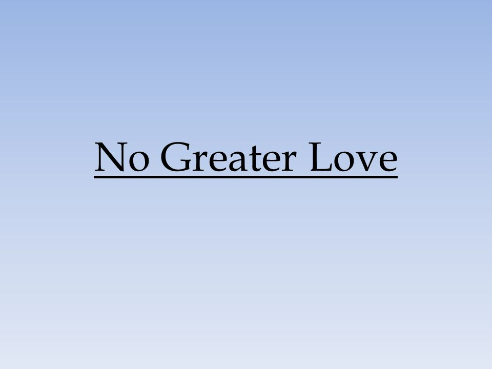 No Greater Love 88