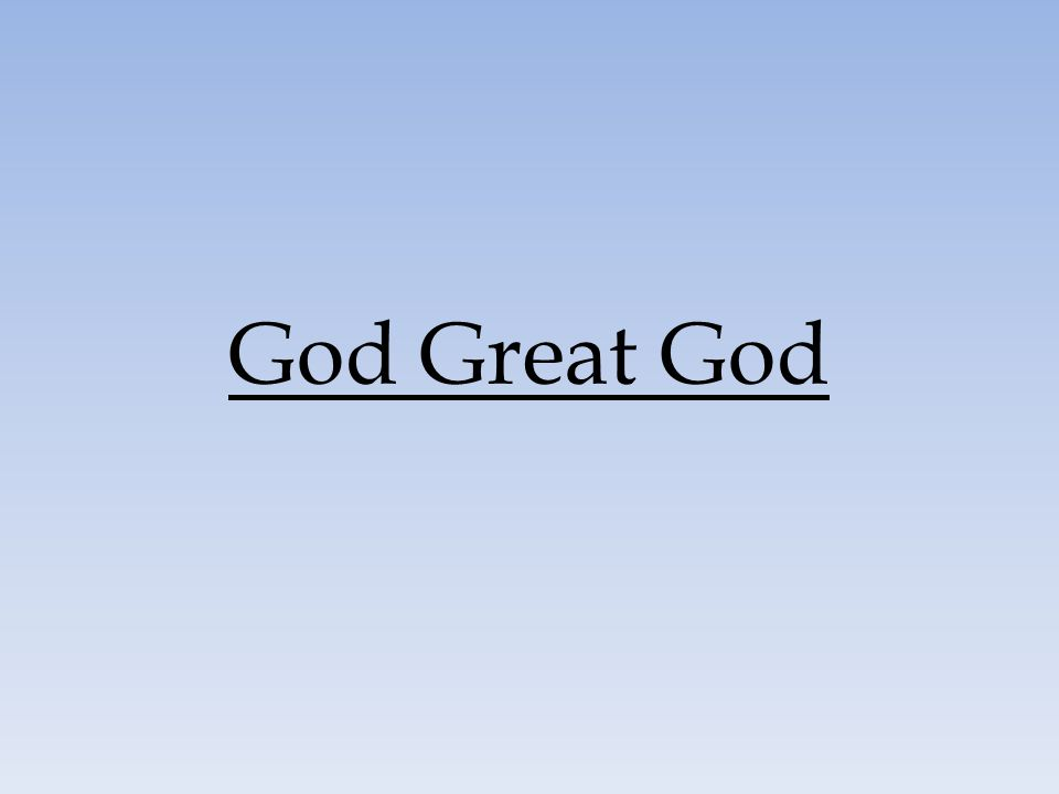 God Great God