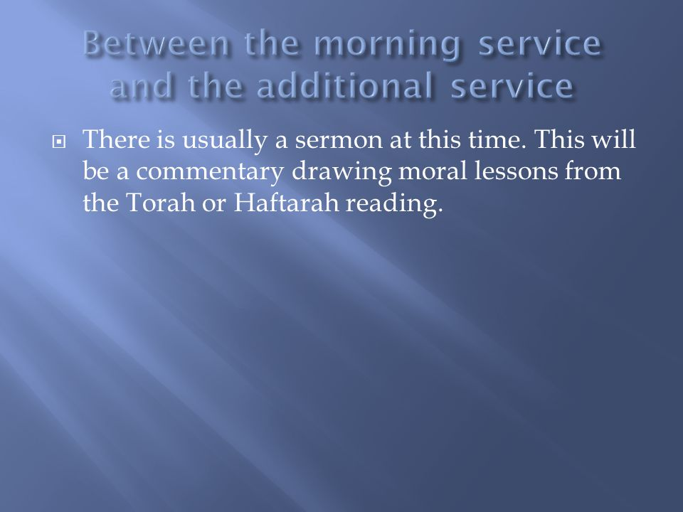 Between the morning service and the additional service