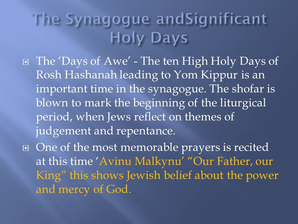 The Synagogue andSignificant Holy Days