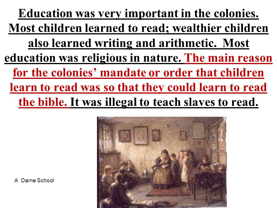 Education was very important in the colonies
