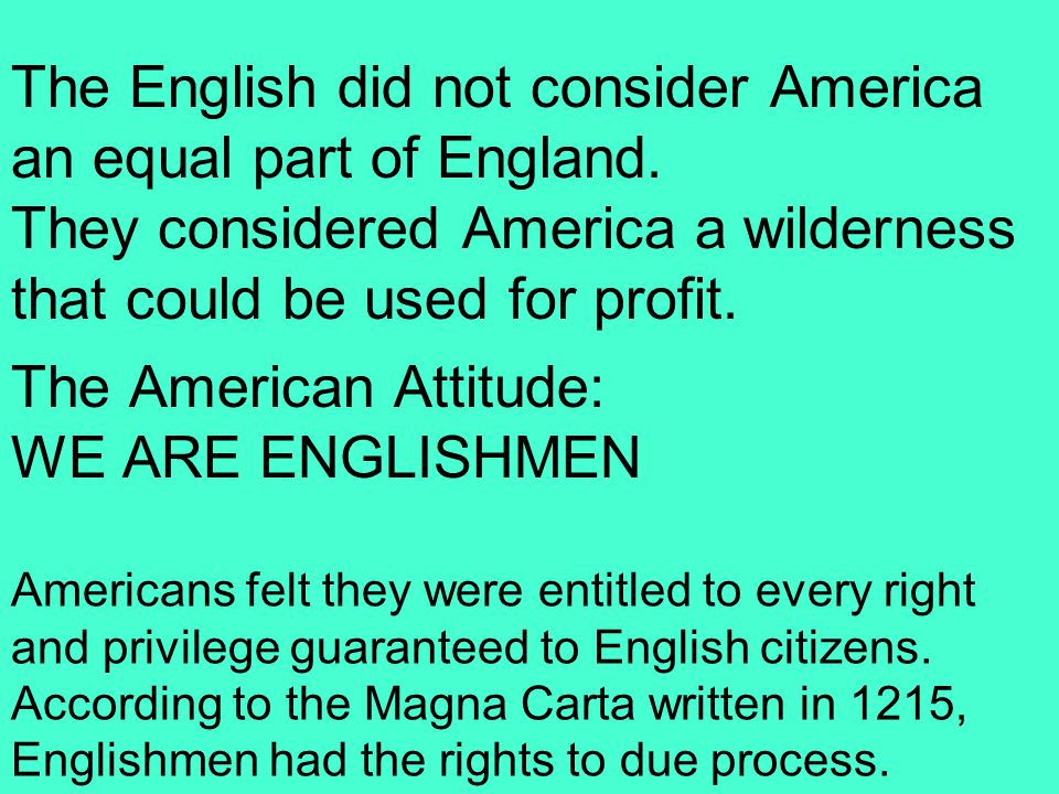 The English did not consider America an equal part of England.