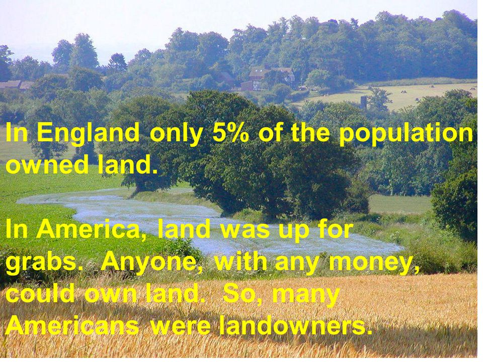 In England only 5% of the population owned land.
