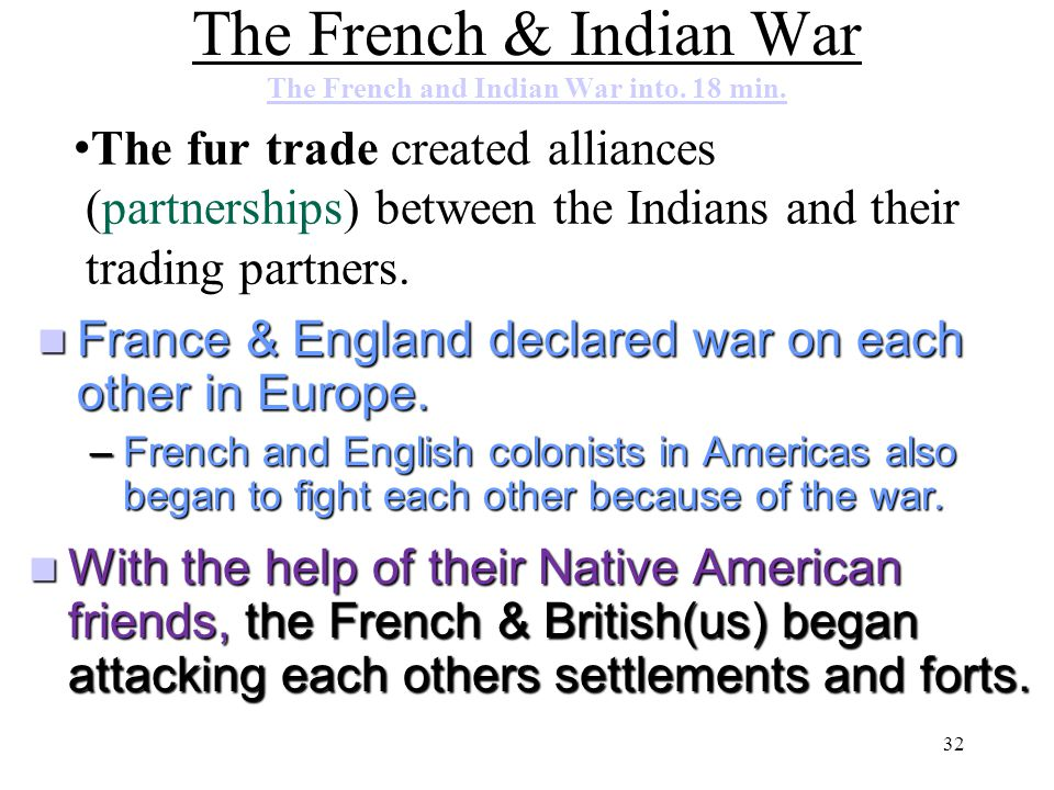 The French & Indian War The French and Indian War into. 18 min.