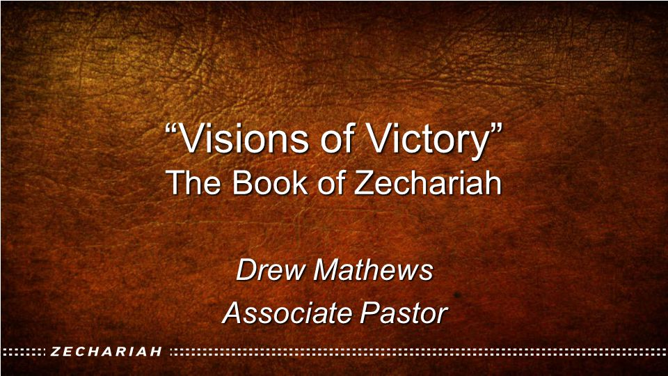 Visions of Victory The Book of Zechariah