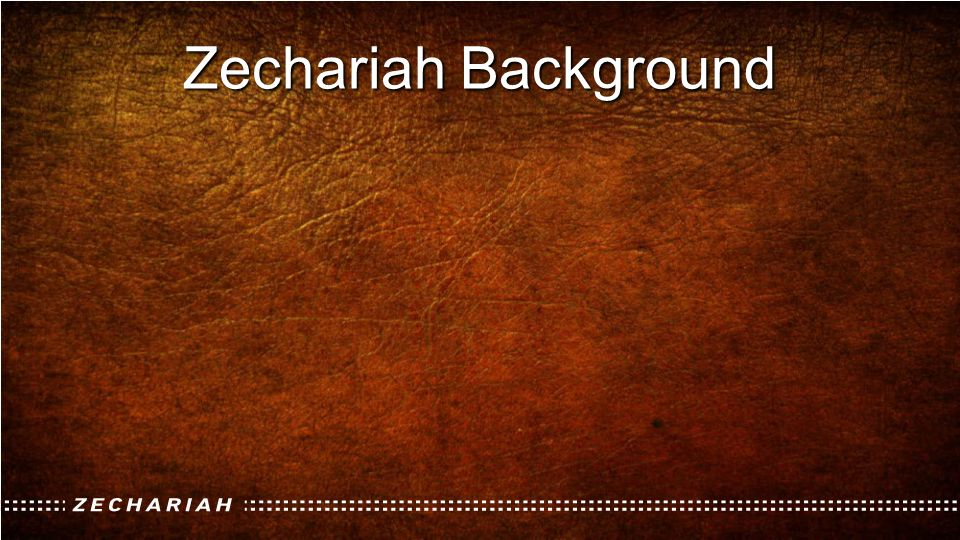 Zechariah Background
