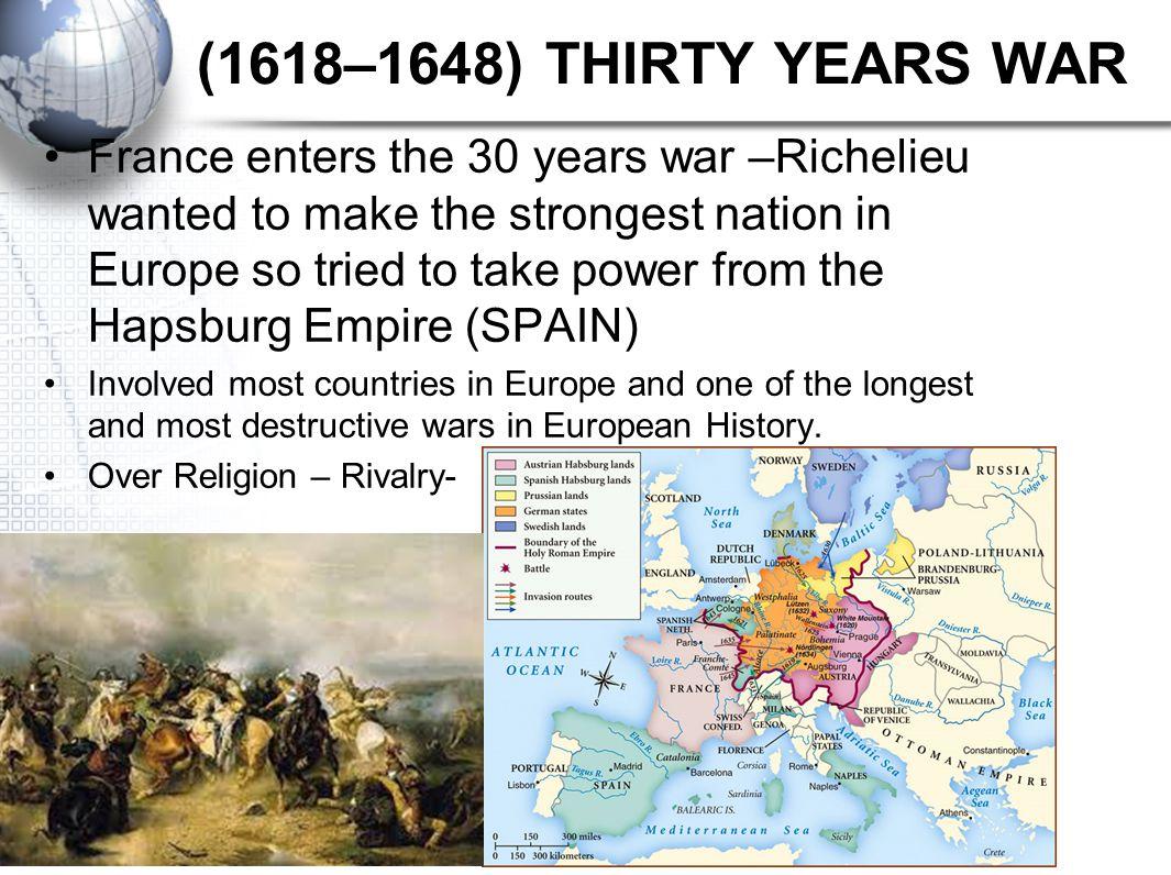 (1618–1648) THIRTY YEARS WAR