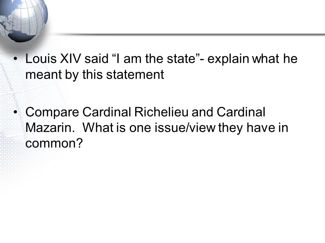 Louis XIV said I am the state - explain what he meant by this statement