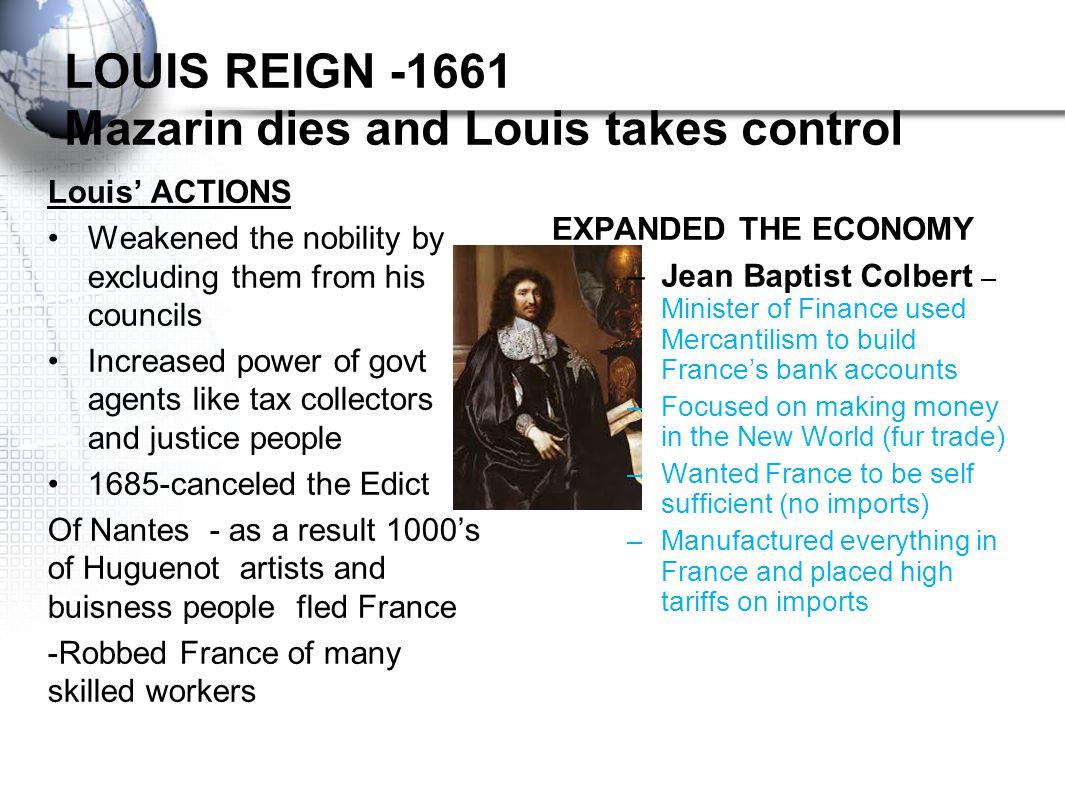LOUIS REIGN -1661 Mazarin dies and Louis takes control