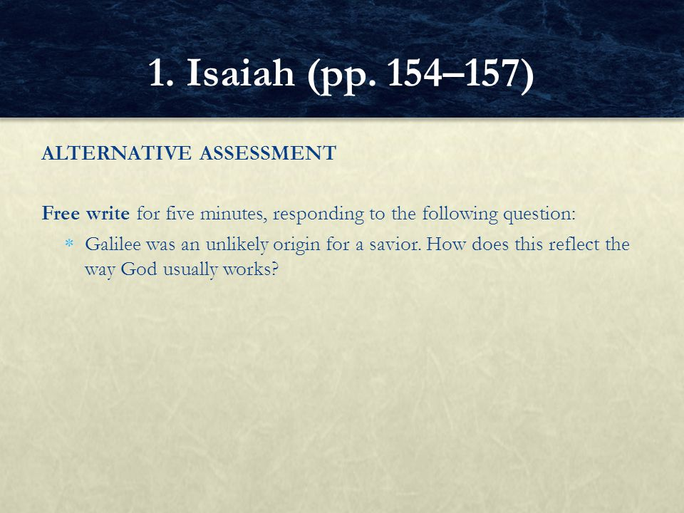 1. Isaiah (pp. 154–157) ALTERNATIVE ASSESSMENT