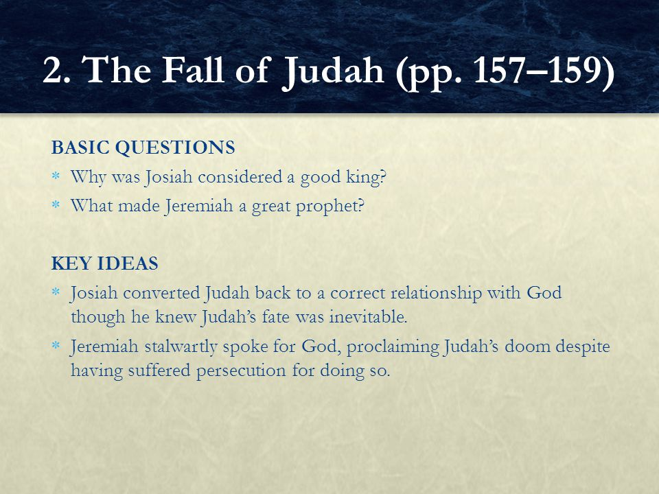 2. The Fall of Judah (pp. 157–159) BASIC QUESTIONS