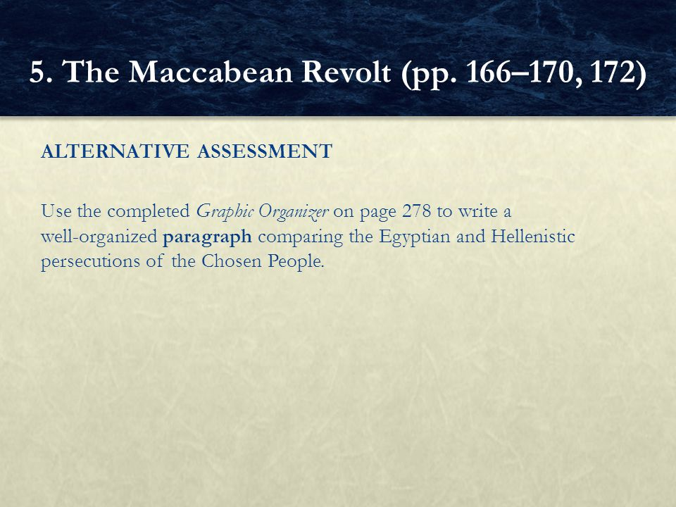 5. The Maccabean Revolt (pp. 166–170, 172)