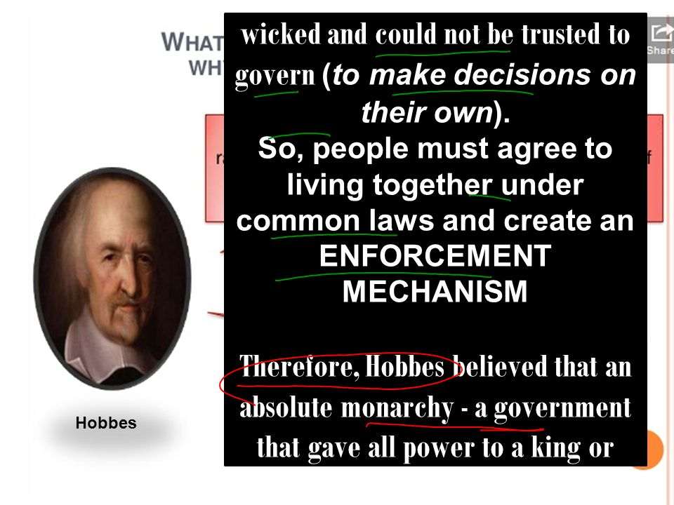 Argued that people were naturally wicked and could not be trusted to govern (to make decisions on their own).
