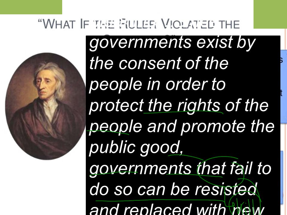 Meaning…Since governments exist by the consent of the people in order to protect the rights of the people and promote the public good, governments that fail to do so can be resisted and replaced with new governments.