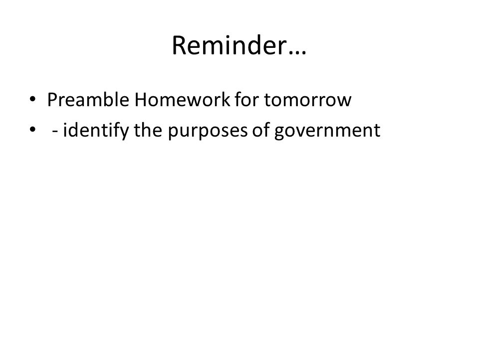 Reminder… Preamble Homework for tomorrow