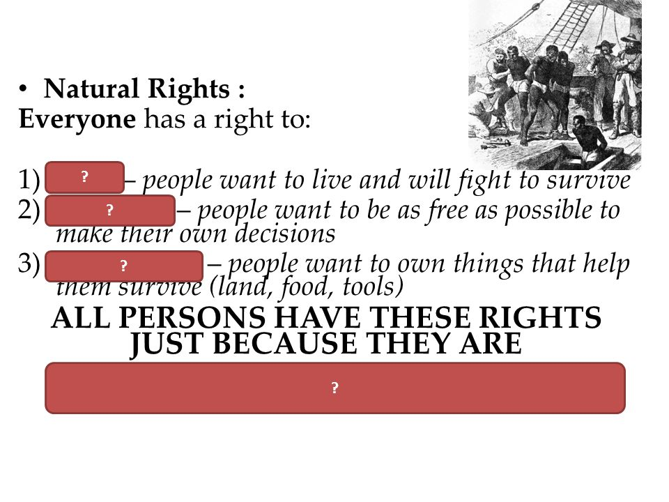 ALL PERSONS HAVE THESE RIGHTS JUST BECAUSE THEY ARE