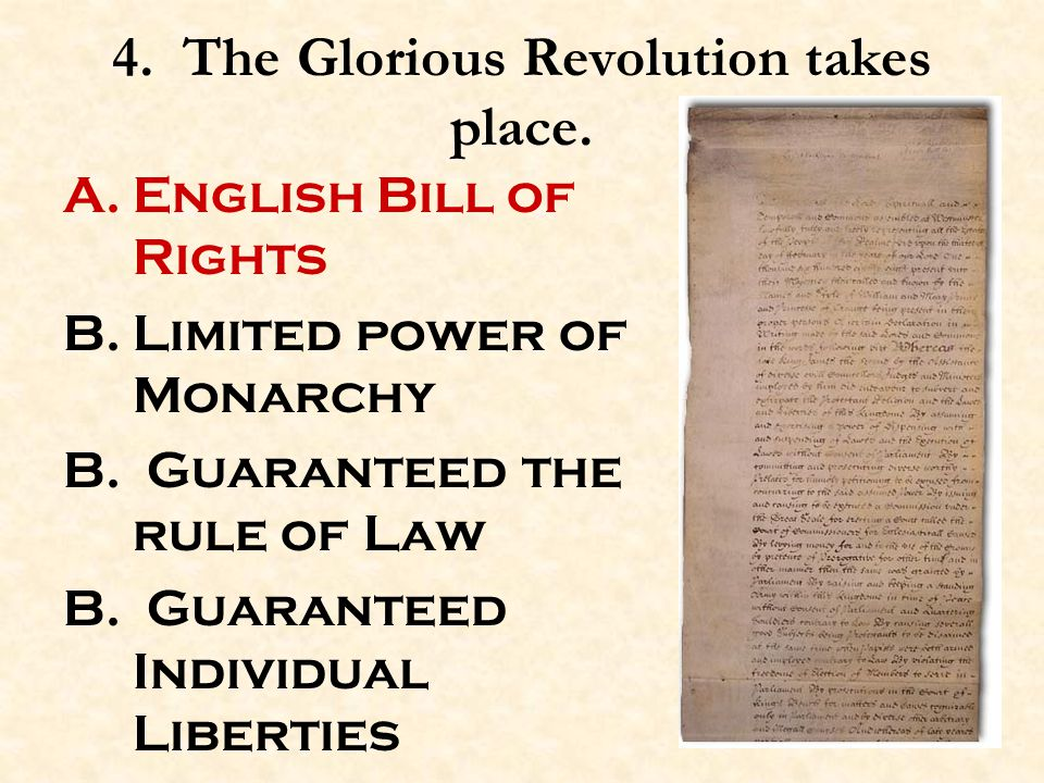 4. The Glorious Revolution takes place.