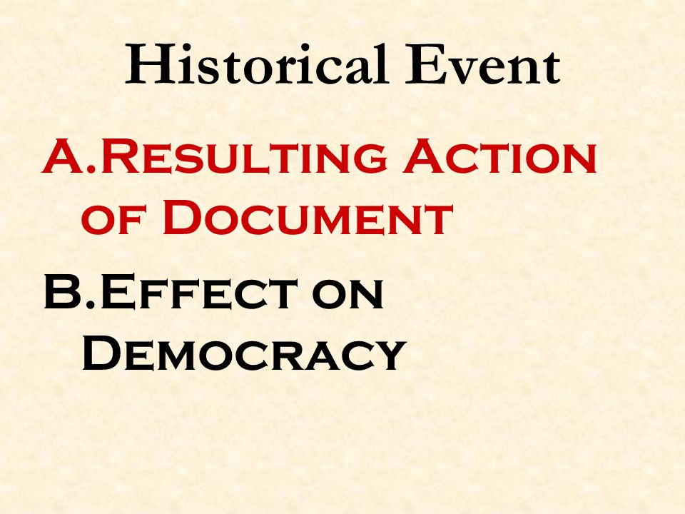 Historical Event Resulting Action of Document Effect on Democracy