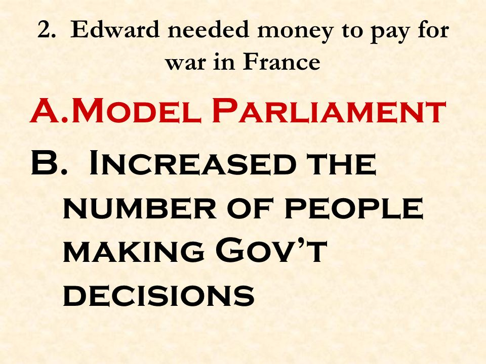 2. Edward needed money to pay for war in France